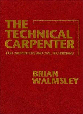 The Technical Carpenter: For Carpenters and Civil Technicians