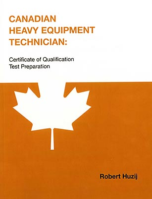 Canadian Heavy Equipment Technician: Certificate of Qualification Test Preparation