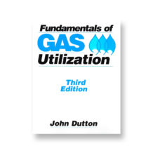 Fundamentals of Gas Utilization, Third Edition